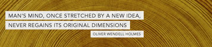 Man's Mind, Once Stretche By A New Idea, Never Regains It's Original Dimensions